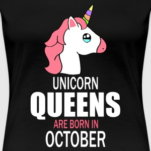 unicorn queens are born in october Tee shirts - T-shirt Premium Femme