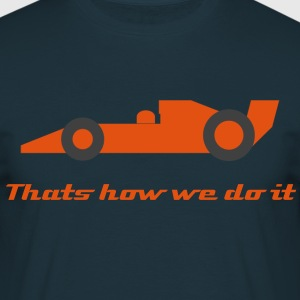 That's how we do it - 2 - Mannen T-shirt