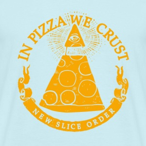 In pizza we crust - T-shirt Homme
