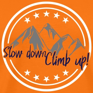 Slow down climb up T-Shirts - Männer Premium T-Shirt