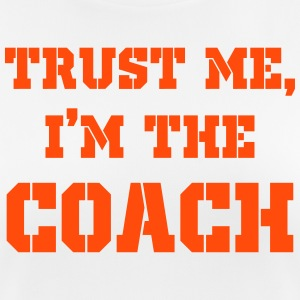 Trust Me, I'm the Coach T-Shirts - Women's Breathable T-Shirt