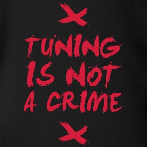Tuning is not a crime Baby Bodys - Baby Bio-Kurzarm-Body