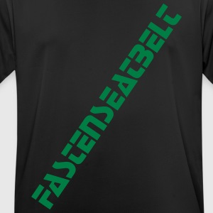 Fasten  belts! T-Shirts - Men's Breathable T-Shirt