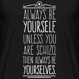 Always Be Yourself 1C T-Shirts - Männer T-Shirt