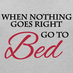 When nothing goes right go to bed T-Shirts - Women's Organic V-Neck T-Shirt by Stanley & Stella