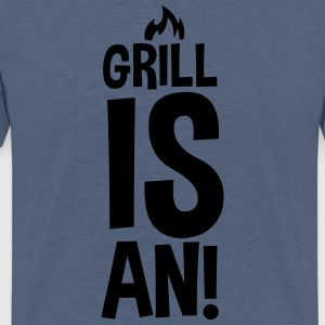 GRILL IS AN! T-Shirts - Männer Premium T-Shirt