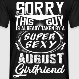 This Guy Is Taken By A Super Sexy August Girlfrie T-Shirts - Men's T-Shirt
