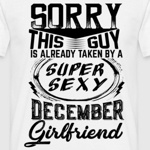 This Guy Is Taken By A Super Sexy December Girlfr T-Shirts - Men's T-Shirt