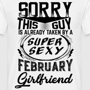 This Guy Is Taken By A Super Sexy February Girlfr T-Shirts - Men's T-Shirt