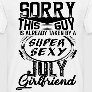 This Guy Is Taken By A Super Sexy July Girlfriend T-Shirts - Men's T-Shirt