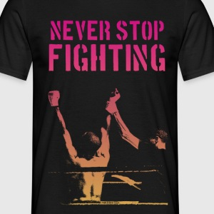 Never Stop Fighting - Men's Tee - Men's T-Shirt