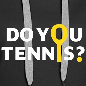 Do you tennis? (Kapuzenshirt) - Frauen Premium Hoodie