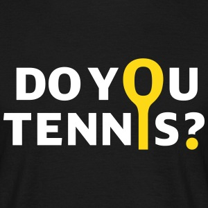 Do you tennis? (schwarz) - Männer T-Shirt