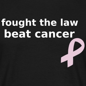 I fought the law & beat cancer - Cancer Survivor  T-Shirts - Men's T-Shirt