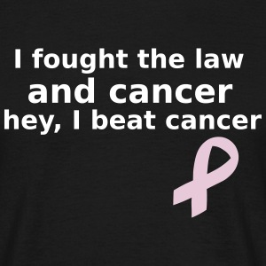 I fought the law & beat cancer  T-Shirts - Men's T-Shirt