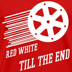 Red White Till The End T-Shirts - Männer Premium T-Shirt