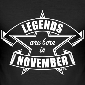 Legends are born in November (Cumpleaños / Regalo) Camisetas - Camiseta ajustada hombre