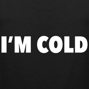 I'm Cold - Winter Statement Design Sportbekleidung - Männer Premium Tank Top