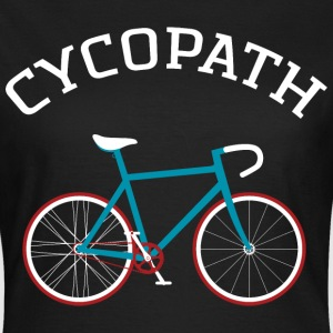Cycopath - Cool Gift Design For A Cyclist T-shirts - Dame-T-shirt