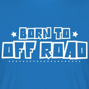 Born to off road 2018 - Men's T-Shirt