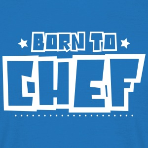 Born to chef 2018 - Men's T-Shirt