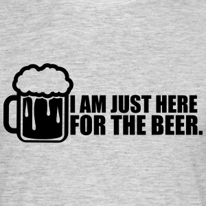 design i am just here for the beer spruch text log T-Shirts - Männer T-Shirt