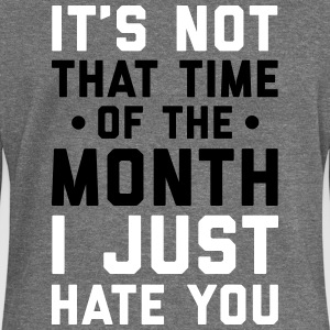 Time Of The Month Funny Quote Sweat-shirts - Pull Femme col bateau de Bella