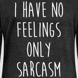No Feelings Only Sarcasm Funny Quote Sweat-shirts - Pull Femme col bateau de Bella