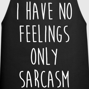 No Feelings Only Sarcasm Funny Quote  Aprons - Cooking Apron