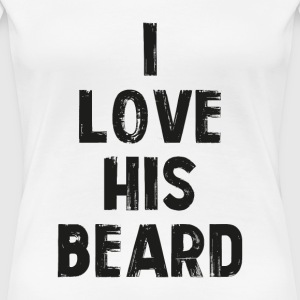 i love his beard T-Shirts - Frauen Premium T-Shirt