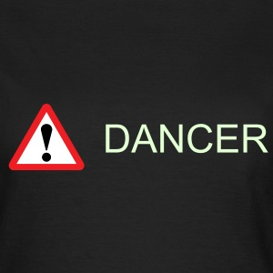 Danger Dancer - Women's T-Shirt
