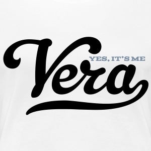 Vera (Yes It's Me) - Vrouwen Premium T-shirt