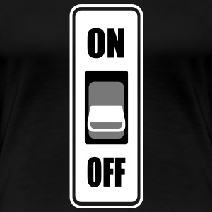 ON OFF schakelaar T-shirts - Vrouwen Premium T-shirt
