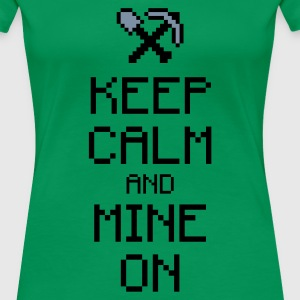 Keep calm and mine on 2c T-Shirts - Frauen Premium T-Shirt