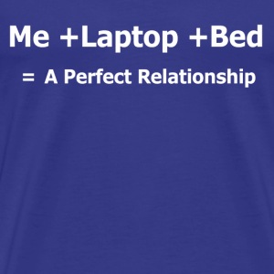 Me + bed + laptop = a perfect relationship - Mannen Premium T-shirt