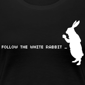 Follow the white rabbit citaat T-shirts - Vrouwen Premium T-shirt