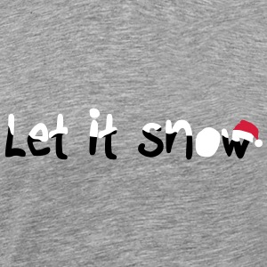 Let it snow met sneeuw T-shirts - Mannen Premium T-shirt