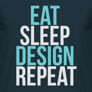 Eat, Sleep, Design, Repeat t-shirt - Men's T-Shirt