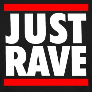 Just Rave - Men's T-Shirt