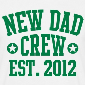 NEW DAD CREW EST 12 UNI T-Shirt GW - Männer T-Shirt