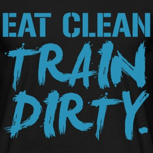 Eat clean train dirty |Mens T-shirt - Men's T-Shirt