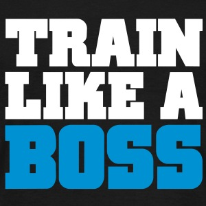 Train like a boss | Mens Tee - Men's T-Shirt