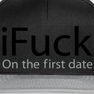 i Fuck On The First Date T-Shirts - Snapback Cap