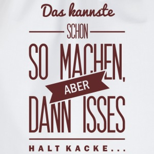 Spruch: is halt Kacke Camisetas - Mochila saco