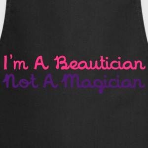 I'm A Beautician Not A Magician T-Shirts - Cooking Apron