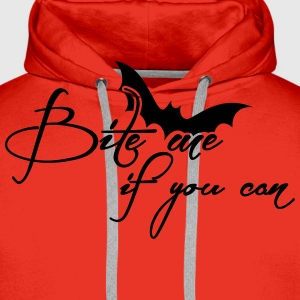 Bite me if you can - Halloween T-Shirts - Men's Premium Hoodie