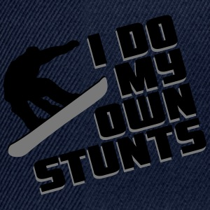 Snowboard: I do my own stunts T-Shirts - Snapback Cap