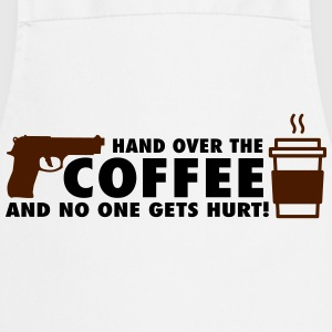 Hand over the coffee and no one gets hurt! Tee shirts - Tablier de cuisine