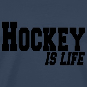 hockey is life Tops - Men's Premium T-Shirt