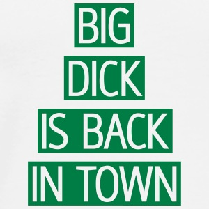 Big dick is back in town, franciscoevans.com Buttons & Anstecker - Männer Premium T-Shirt